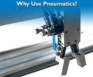 Why Use Pneumatics?
