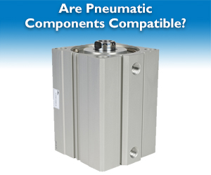 Are Pneumatic Components Compatible?
